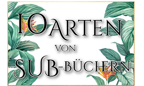 Let's talk about Books: 10 Arten von SUB-Büchern
